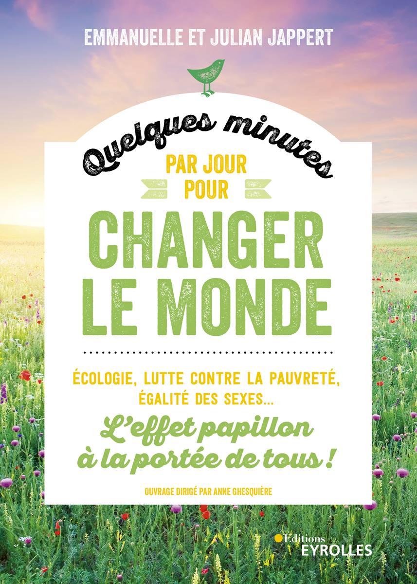 Quelques minutes par jour pour changer le monde ou l'effet papillon écrit par Emmanuelle Jappert